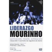 Liderazgo Mourinho. Creación y gestión de equipos de éxito.
