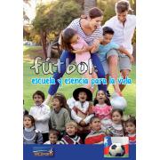 Fútbol: escuela y esencia para la vida