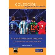 El Entrenamiento Emergente. La Complejidad Sistémica del Fútbol