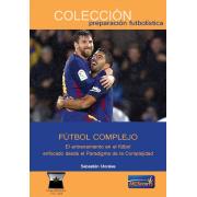 Fútbol Complejo. El entrenamiento en el fútbol enfocado desde el Paradigma de la Complejidad