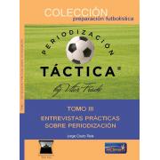 ENTREVISTAS PRÁCTICAS SOBRE PERIODIZACIÓN TOMO III