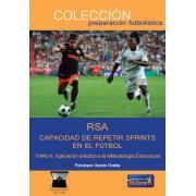 RSA Capacidad de repetir sprints en el fútbol. Tomo II. Aplicación práctica a la Metodología Estructural