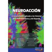 Ebook Neuroacción - La neurociencia aplicada a las Ciencias de la Actividad Física y del Deporte