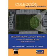 Tomo III DESGRANANDO EL JUEGO.  Construcción de identidad de juego DESDE LAS TRANSICIONES