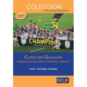 Carácter Ganador. Principios de coaching para el éxito personal y deportivo.