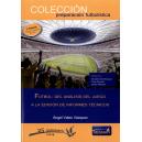 Fútbol: Del análisis del juego a la edición de informes técnicos. 2ª Edición. Agotado
