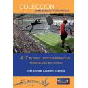 A-Z fútbol. Diccionario-Guía. Terminología del fútbol.