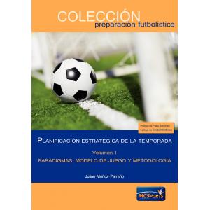 Ebook - Planificación estratégica de la temporada, tomo 1: Paradigmas, modelo de juego y metodología.