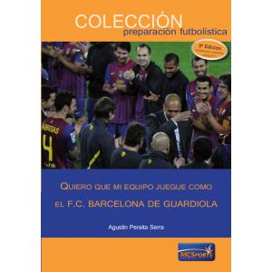 Quiero que mi equipo juegue como el F.C. Barcelona de Guardiola