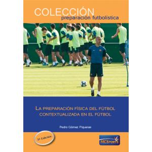 La preparación física del fútbol contextualizada en el fútbol