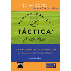 """La sustentabilidad del morfociclo patrón: La """"Célula madre"""" de la periodización táctica"""