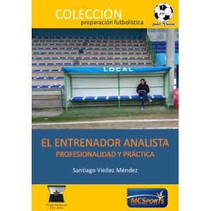 El Entrenador Analista. Profesionalidad y práctica