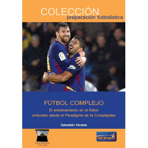Ebook Fútbol Complejo. El entrenamiento en el fútbol enfocado desde el Paradigma de la Complejidad
